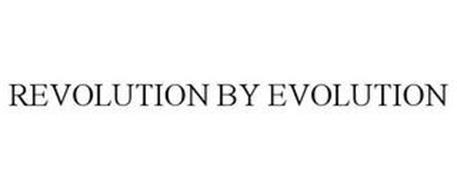 REVOLUTION BY EVOLUTION
