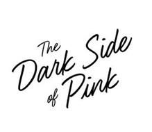 THE DARK SIDE OF PINK