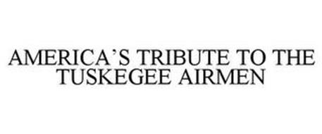 AMERICA'S TRIBUTE TO THE TUSKEGEE AIRMEN