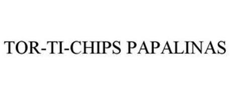 TOR-TI-CHIPS PAPALINAS