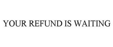 YOUR REFUND IS WAITING