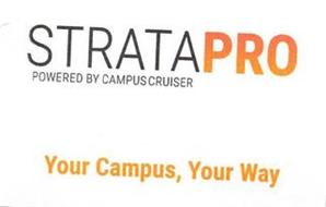 STRATAPRO POWERED BY CAMPUSCRUISER YOUR CAMPUS, YOUR WAY