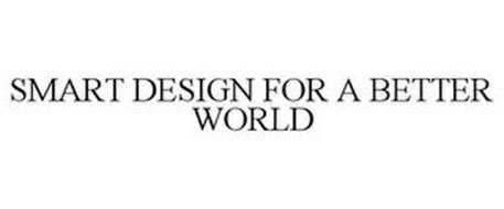 SMART DESIGN FOR A BETTER WORLD