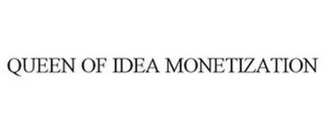 QUEEN OF IDEA MONETIZATION
