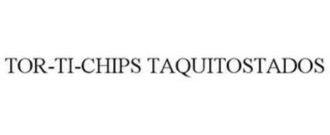 TOR-TI-CHIPS TAQUITOSTADOS
