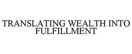 TRANSLATING WEALTH INTO FULFILLMENT
