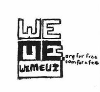 WEMEUI ORG FOR FREE COM FOR A FEE MEUI