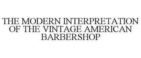 THE MODERN INTERPRETATION OF THE VINTAGE AMERICAN BARBERSHOP