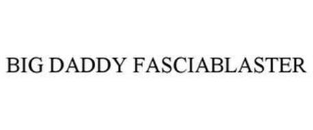 BIG DADDY FASCIABLASTER