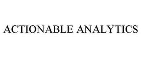 ACTIONABLE ANALYTICS
