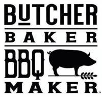 BUTCHER BAKER BBQ MAKER