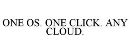 ONE OS. ONE CLICK. ANY CLOUD.