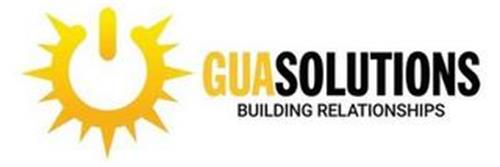 GUASOLUTIONS BUILDING RELATIONSHIPS