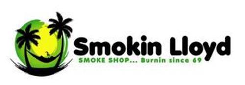 SMOKIN LLOYD SMOKE SHOP...BURNIN SINCE 69