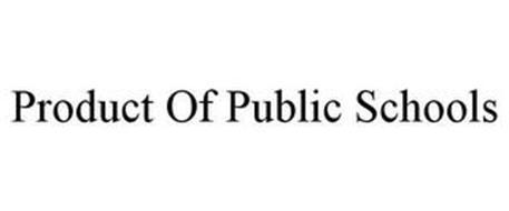 PRODUCT OF PUBLIC SCHOOLS