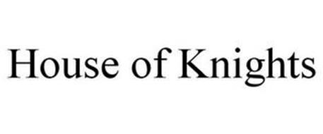 HOUSE OF KNIGHTS