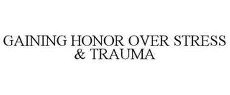 GAINING HONOR OVER STRESS & TRAUMA