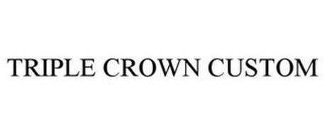 TRIPLE CROWN CUSTOM