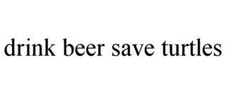 DRINK BEER. SAVE TURTLES.