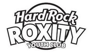 HARD ROCK ROXITY YOUTH CLUB