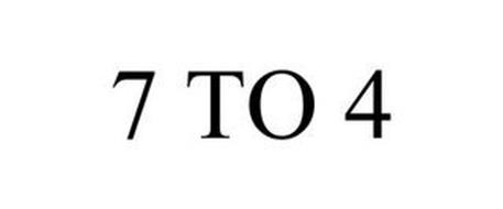 7 TO 4
