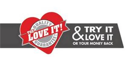 THE LOVE IT! QUALITY GUARANTEE! TRY IT & LOVE IT OR YOUR MONEY BACK