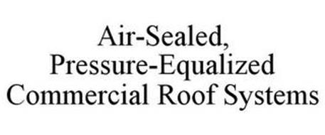AIR-SEALED, PRESSURE-EQUALIZED COMMERCIAL ROOF SYSTEMS