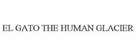EL GATO THE HUMAN GLACIER