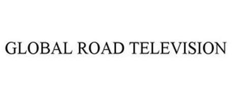 GLOBAL ROAD TELEVISION