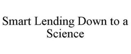 SMART LENDING DOWN TO A SCIENCE