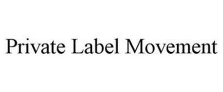 PRIVATE LABEL MOVEMENT