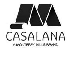 M CASALANA A MONTEREY MILLS BRAND