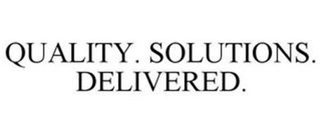 QUALITY. SOLUTIONS. DELIVERED.