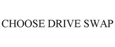 CHOOSE DRIVE SWAP