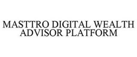 MASTTRO DIGITAL WEALTH ADVISOR PLATFORM
