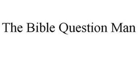 THE BIBLE QUESTION MAN