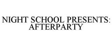 NIGHT SCHOOL PRESENTS: AFTERPARTY