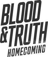 BLOOD & TRUTH HOMECOMING