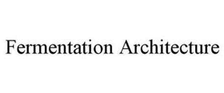 FERMENTATION ARCHITECTURE