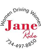 JANE RIDE, WOMEN DRIVING WOMEN (734)497-8850