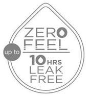 ZERO FEEL UP TO 10 HRS LEAK FREE