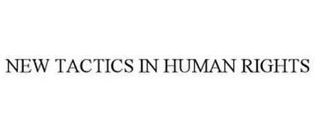 NEW TACTICS IN HUMAN RIGHTS