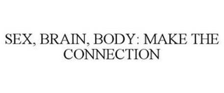 SEX, BRAIN, BODY: MAKE THE CONNECTION