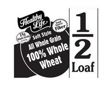 HEALTHY LIFE 25G WHOLE GRAIN PER SERVING GOOD SOURCE FIBER SOFT STYLE ALL WHOLE GRAIN 100% WHOLE WHEAT 1/2 LOAF
