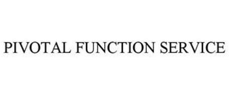 PIVOTAL FUNCTION SERVICE