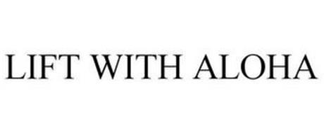 LIFT WITH ALOHA