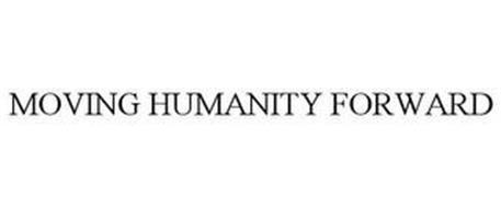 MOVING HUMANITY FORWARD