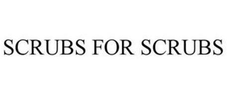 SCRUBS FOR SCRUBS