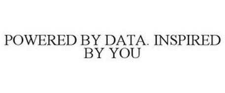 POWERED BY DATA. INSPIRED BY YOU