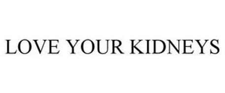 LOVE YOUR KIDNEYS